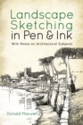 Landscape Sketching in Pen and Ink : With Notes on Architectural Subjects - Book