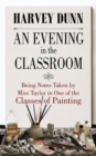 An Evening in the Classroom : Being Notes Taken by Miss Taylor in One of the Classes of Painting - Book