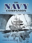 The Navy Companion : An Illustrated Compendium of Maritime Terms and Traditions - Book