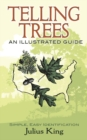 Telling Trees : An Illustrated Guide - Book