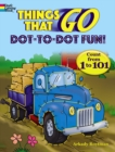 Things That Go Dot-to-Dot Fun : Count from 1 to 101! - Book