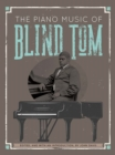 The Piano Music of Blind Tom - Book