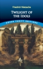 Twilight of the Idols - eBook