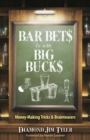 Bar Bets to Win Big Bucks : Money-Making Tricks and Brainteasers - Book