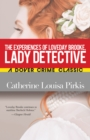 The Experiences of Loveday Brooke, Lady Detective - eBook