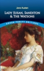 Lady Susan, Sanditon and The Watsons - eBook