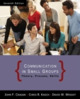 Communication in Small Groups : Theory, Process, and Skills - Book
