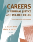 Careers in Criminal Justice and Related Fields : From Internship to Promotion - Book