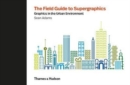 The Field Guide to Supergraphics : Graphics in the Urban Environment - Book