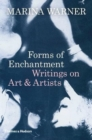 Forms of Enchantment : Writings on Art & Artists - Book