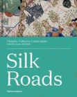 Silk Roads : Peoples, Cultures, Landscapes - Book
