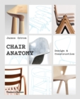Chair Anatomy : Design and Construction - Book