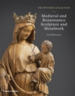 The Wyvern Collection: Medieval and Renaissance Sculpture and Metalwork - Book