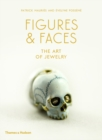 Figures & Faces : The Art of Jewelry - Book