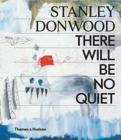 Stanley Donwood: There Will Be No Quiet - Book