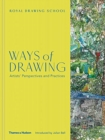 Ways of Drawing : Artists' Perspectives and Practices - Book