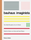 Bauhaus Imaginista : A School in the World - Book