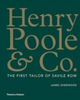 Henry Poole & Co. : The First Tailor of Savile Row - Book