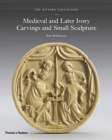 The Wyvern Collection : Medieval and Later Ivory Carvings and Small Sculpture - Book