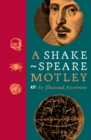 A Shakespeare Motley : An Illustrated Assortment - Book