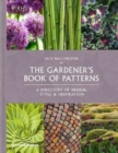 RHS The Gardener's Book of Patterns : A Directory of Design, Style and Inspiration - Book