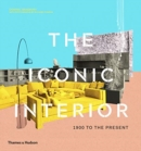 The Iconic Interior : 1900 to the Present - Book