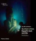 Sunken cities : Egypt's lost worlds - Book