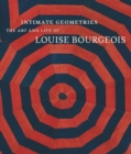Intimate Geometries : The Art and Life of Louise Bourgeois - Book