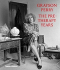 Grayson Perry: The Pre-Therapy Years - Book