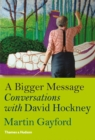 Bigger Message : Conversations with David Hockney - Book