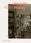 Art in the Making : Artists and their Materials from the Studio to Crowdsourcing - Book