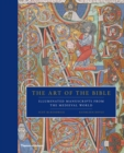 The Art of the Bible : Illuminated Manuscripts from the Medieval World - Book