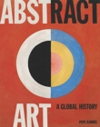Abstract Art: A Global History - Book
