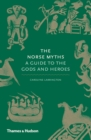 The Norse Myths : A Guide to the Gods and Heroes - Book