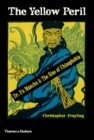 The Yellow Peril : Dr Fu Manchu & The Rise of Chinaphobia - Book