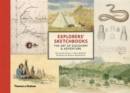 Explorers' Sketchbooks : The Art of Discovery & Adventure - Book