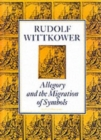 Allegory and the Migration of Symbols : The Collected Essays of Rudolf Wittkower - Book
