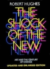 The Shock of the New : Art and the Century of Change - Book