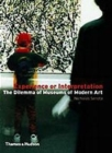Experience or Interpretation : The Dilemma of Museums of Modern Art - Book