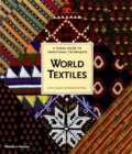 World Textiles : A Visual Guide to Traditional Techniques - Book