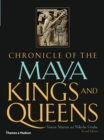 Chronicle of the Maya Kings and Queens : Deciphering the Dynasties of the Ancient Maya - Book