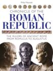 Chronicle of the Roman Republic : The Rulers of Ancient Rome from Romulus to Augustus - Book