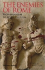 The Enemies of Rome : From Hannibal to Attila the Hun - Book