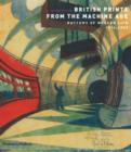 British Prints from the Machine Age : Rhythms of Modern Life 1914-1939 - Book