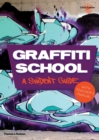 Graffiti School : A Student Guide with Teacher's Manual - Book