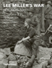 Lee Miller's War : Beyond D-Day - Book