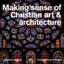 Making Sense of Christian Art & Architecture - Book