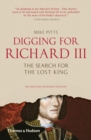 Digging for Richard III : How Archaeology Found the King - Book