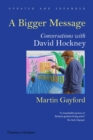 A Bigger Message : Conversations with David Hockney - Book