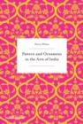 Pattern and Ornament in the Arts of India - Book